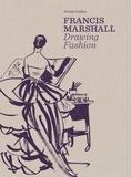 Collectif - Francis Marshall - Drawing Fashion.