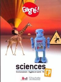 Collectif - Gagné ! Sciences CP : environnement, hygiène et sante, TIC LE.
