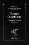 Collectif - Georges Canguilhem, philosophe, historien des sciences.