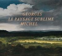 Collectif - Georges Michel - Le paysage sublime.