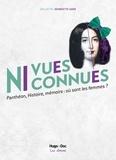 Collectif Georgette Sand - Ni vues ni connues - Panthéon, Histoire, mémoire : où sont les femmes ?.