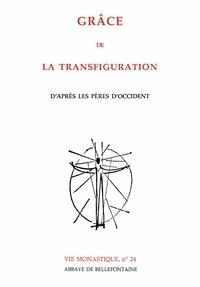 Collectif - Grâce de la Transfiguration d'après les Pères d'Occident.