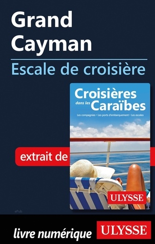 Collectif - ESCALE A  : Grand Cayman - Escale de croisière.
