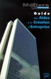 Collectif - Guide des aides à la création d'entreprise.