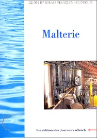 Collectif - Guide des bonnes pratiques hygiéniques en malterie - Edition 2000.