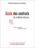 Collectif - Guide des contrats de maîtrise d'oeuvre. - Avec CD-ROM.