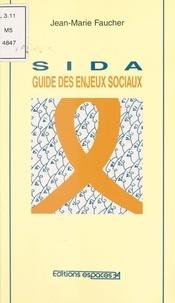 Collectif - Guide des enjeux sociaux du sida.