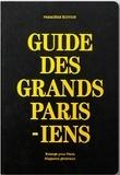 Collectif - Guide des grands parisiens.