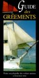 Collectif - Guide des gréements traditionnels - Petite encyclopédie des voiliers anciens.