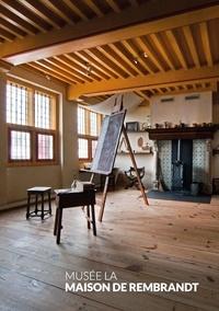 Collectif - Guide du Musée de la Maison de Rembrandt - Tourisme.