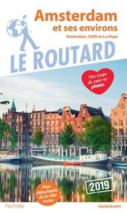 Collectif - Guide du Routard Amsterdam et ses environs 2019 - (Rotterdam, Delft et La Haye).