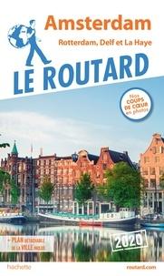 Collectif - Guide du Routard Amsterdam et ses environs 2020 - Rotterdam, Delft et La Haye.