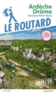Collectif - Guide du Routard Ardèche, Drôme 2019/20 - (Auvergne, Rhône, Alpes).