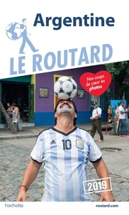 Collectif - Guide du Routard Argentine 2019.