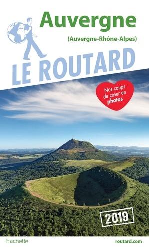 Collectif - Guide du Routard Auvergne 2019.