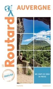Collectif - Guide du Routard Auvergne 2021.