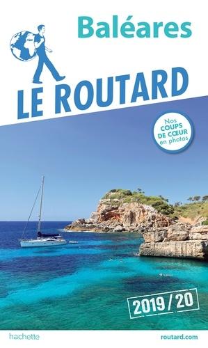 Collectif - Guide du Routard Baléares 2019/20.