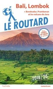 Collectif - Guide du Routard Bali Lombok 2019/20 - + Borobudur, Prabanan et les volcans de Java.