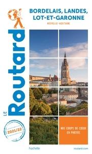 Collectif - Guide du Routard Bordelais Landes Lot-et-Garonne 2021 - (Nouvelle-Aquitaine).