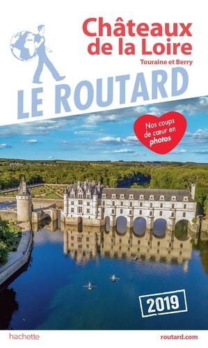 Collectif - Guide du Routard Châteaux de la Loire 2019 - (Touraine et Berry).