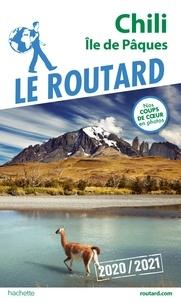 Collectif - Guide du Routard Chili et Île de Pâques 2020/21.