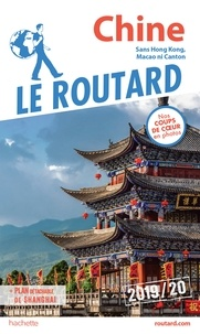 Collectif - Guide du Routard Chine 2019/20.