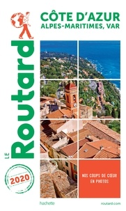 Collectif - Guide du Routard Côte d'Azur 2020.