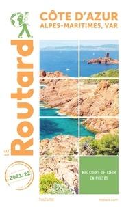 Collectif - Guide du Routard Côte d'Azur 2021.