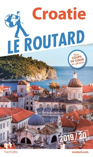 Collectif - Guide du Routard Croatie 2019/20.