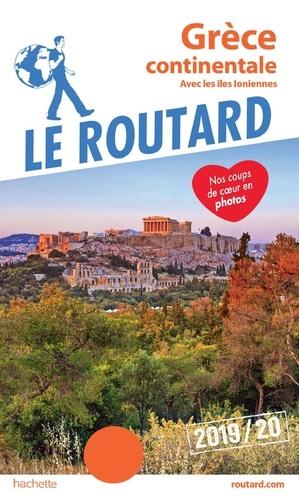 Collectif - Guide du Routard Grèce continentale 2019/20 - avec les Îles Ioniennes.