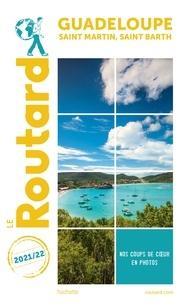 Collectif - Guide du Routard Guadeloupe Saint-Martin, Saint-Barth 2021 - + Randonnées et plongées.