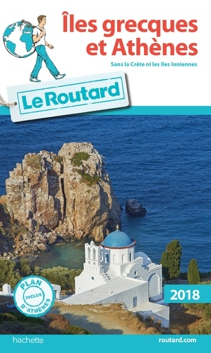 Guide du Routard Îles grecques et Athènes 2018 - 9782017038818 - 9,99 €