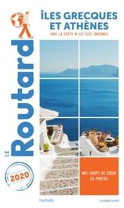 Collectif - Guide du Routard Îles grecques et Athènes 2020 - (Sans la Crète et les Îles Ioniennes).