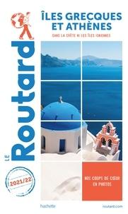 Collectif - Guide du Routard Îles grecques et Athènes 2021/22 - (Sans la Crète et les Îles Ioniennes).