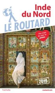 Collectif - Guide du Routard Inde du Nord 2019.