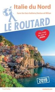 Collectif - Guide du Routard Italie du Nord 2019 - (Sans les lacs italiens, Venise et Milan).