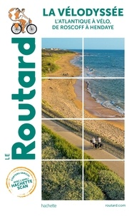 Collectif - Guide du Routard La Vélodyssée 2021/2022 - l'Atlantique à vélo, de Roscoff à Hendaye.