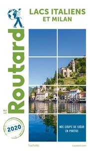 Collectif - Guide du Routard Lacs italiens et Milan 2020.