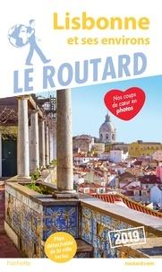 Collectif - Guide du Routard Lisbonne et ses environs 2019.