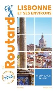 Collectif - Guide du Routard Lisbonne et ses environs 2020.