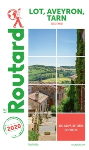 Collectif - Guide du Routard, Lot, Aveyron, Tarn 2020.