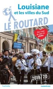 Collectif - Guide du Routard Louisiane et les villes du Sud 2019/20.