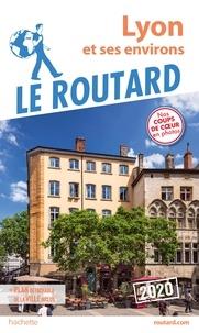 Collectif - Guide du Routard Lyon 2020 - et ses environs.
