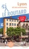 Collectif - Guide du Routard Lyon et ses environs 2019.