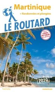 Collectif - Guide du Routard Martinique 2020 - + randonnées et plongées.