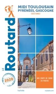 Collectif - Guide du Routard Midi Toulousain 2020 - Pyrénées Gascogne.