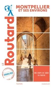 Collectif - Guide du Routard Montpellier et ses environs 2021/22.