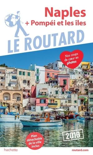 Collectif - Guide du Routard Naples + Pompéi et les îles 2019.
