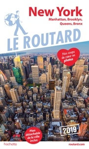 Collectif - Guide du Routard New York 2019 - Manatthan, Brooklyn, Queens, Bronx.