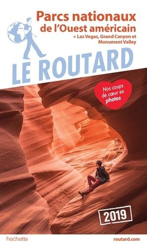 Collectif - Guide du Routard Parcs nationaux de l'Ouest américain 2019 - + Las Vegas, Grand Canyon et Monument Valley.